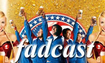 FadCast Ep. 21 Talks Drunken Films in a Drunken State