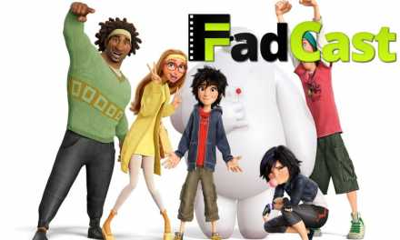 FadCast Episode 10 covers The Hobbit, Big Hero 6, and Star Wars