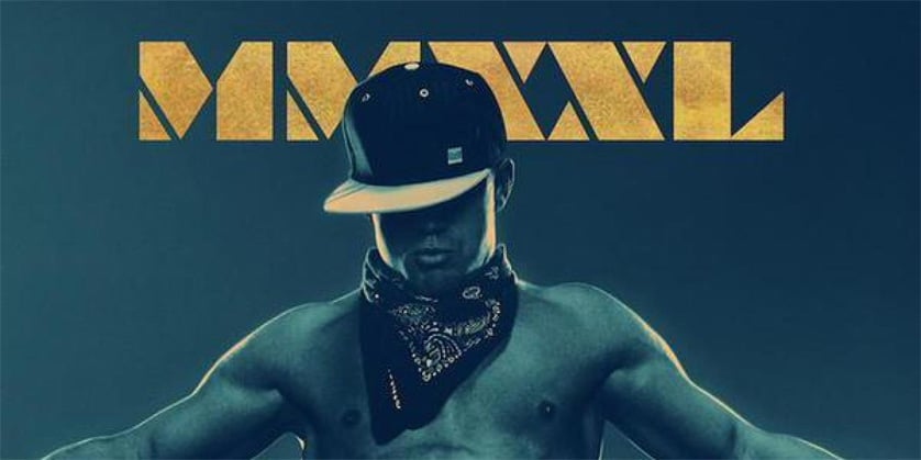 <em>Magic Mike XXL</em> trailer…You're Welcome