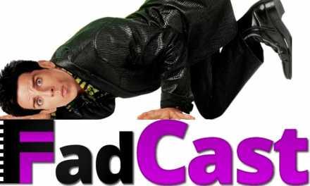 FadCast Ep. 26 talks Ben Stiller Faves & Superhero Race