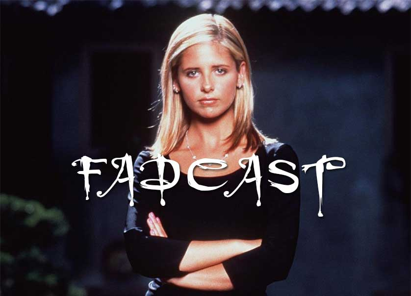 FadCast-Buffy