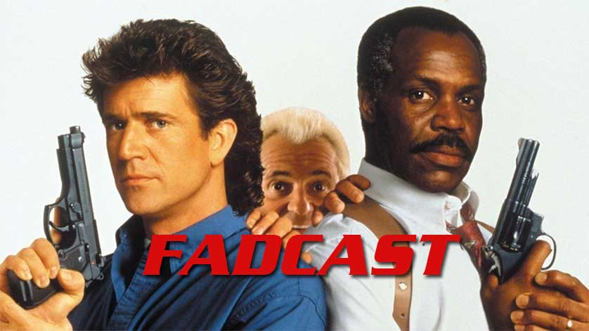 FadCast-Lethal-Weapon