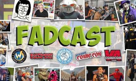FadCast Ep. 64 | Comic Con Year End Recap