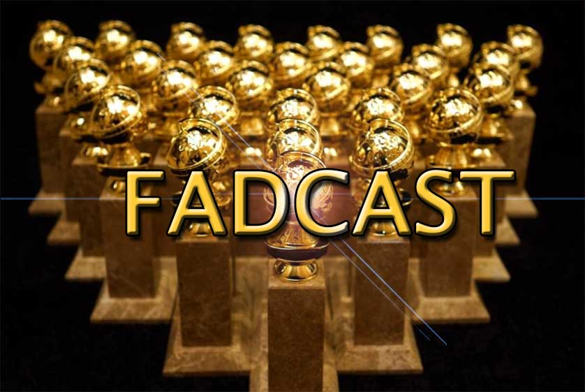 FadCast-Golden-Globes-Ep71
