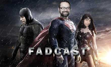 FadCast Ep. 82   'Batman V Superman' Hate and its Box Office Win ft. Ezra Peterson