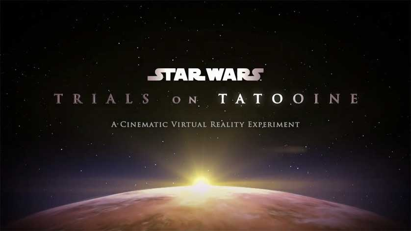 'Star Wars Trials on Tatooine' is Cinematic Virtual Reality