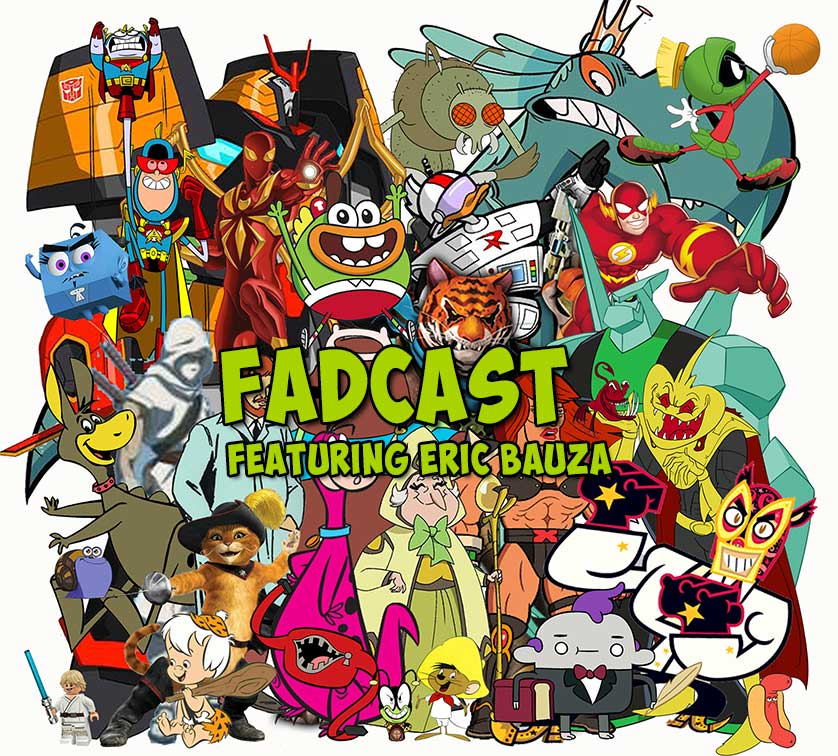 FadCast Ep  87 | Prominent TV & Movie Voices ft  Eric Bauza