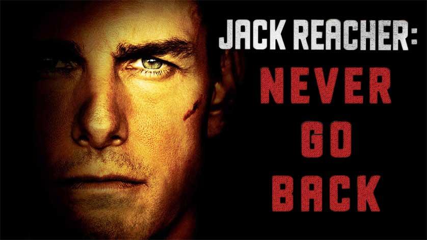 'Jack Reacher: Never Go Back' Trailer Brings Tom Cruise Back to Action