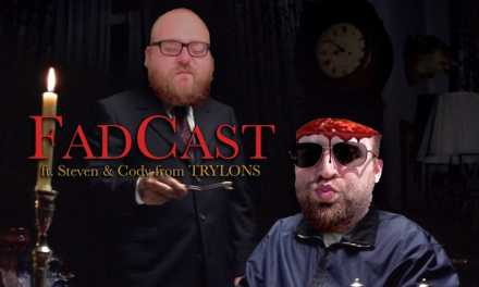 FadCast Ep. 99 | Food and Film ft. Steven & Cody of Trylons