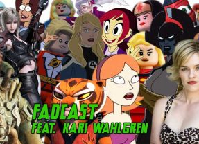 FadCast Ep. 117 | 'Rick and Morty' to 'Final Fantasy XV' ft. Kari Wahlgren