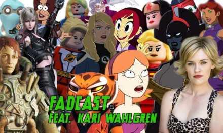 FadCast Ep. 117 | 'Rick and Morty' to 'Final Fantasy XV' ft. Kari Wahlgren