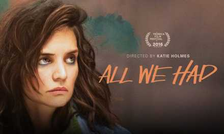 Review: Katie Holmes Hits Rock Bottom For 'All We Had'