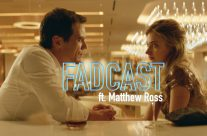FadCast Ep. 118 | Twisted Romance Films ft. 'Frank & Lola' Director Matthew Ross