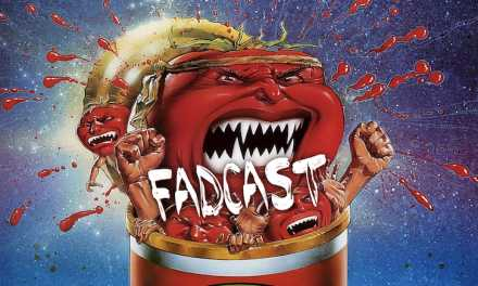 FadCast Ep. 134 | Attack Of The Killer Rotten Tomatoes!