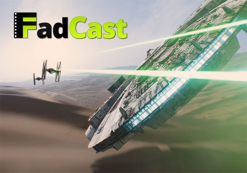 FadCast Ep. 13 talks Walking Dead Foes & Star Wars VII Pros feat. Mike Federali