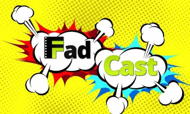 FadCast Ep. 30 talks Comic Book TV & Film Wishlist