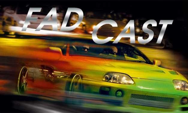 FadCast Ep. 31 talks Furious 7 & Full House Reboot