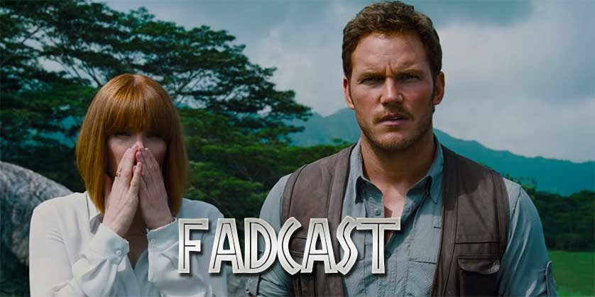 FadCast Ep. 41 | Jurassic World Sexist & Ghostbusters Nexus
