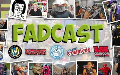 FadCast Ep. 64   Comic Con Year End Recap