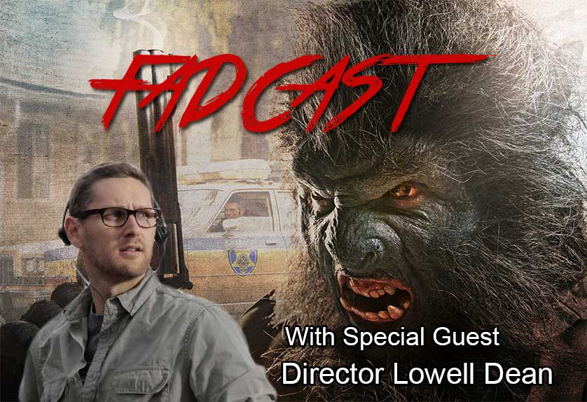FadCast Ep. 62 | Unlikely Film Heroes feat. Lowell Dean