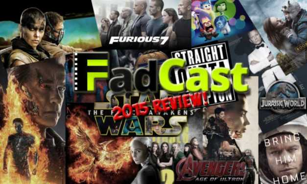 FadCast Ep. 69 | 2015 Film Movie Best and Worst