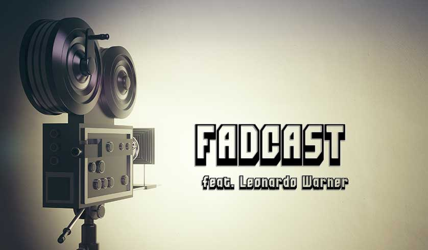 FadCast Ep. 73 | Making a Film on a Budget ft. Leonardo Warner