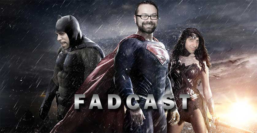 FadCast Ep. 82 | 'Batman V Superman' Hate and its Box Office Win ft. Ezra Peterson