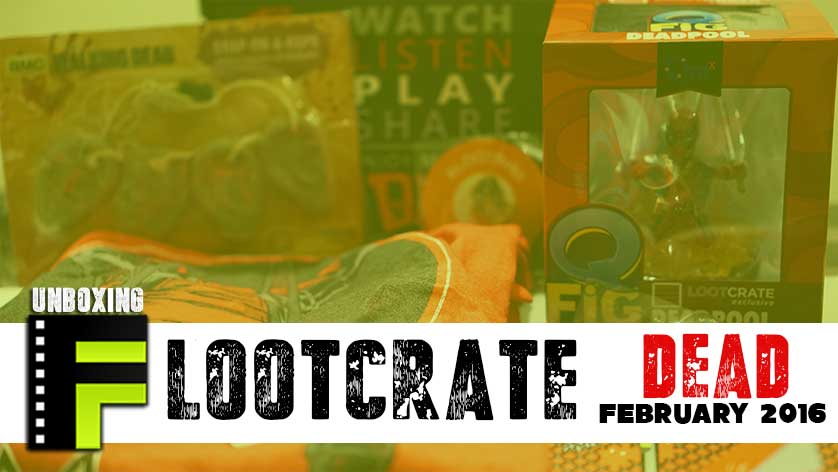 Unboxing: Loot Crate Goes 'Dead' For February