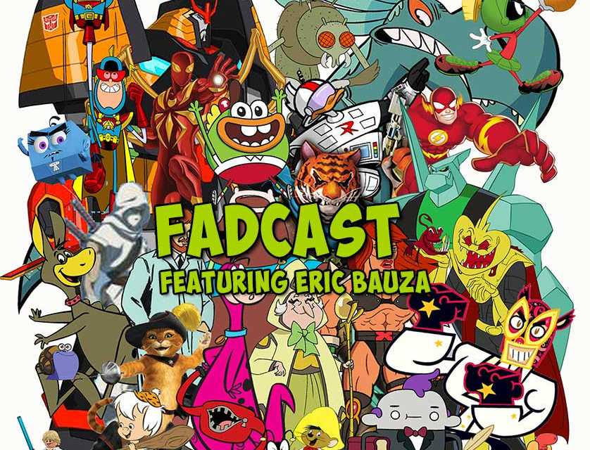 FadCast Ep. 87 | Prominent TV & Movie Voices ft. Eric Bauza