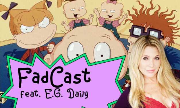FadCast Ep. 94   Rugrats, Rob Zombie and 'Power Puff Girls' Drama ft. EG Daily