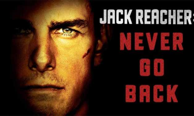 'Jack Reacher: Never Go Back' Trailer Brings Tom Cruise Back to Action