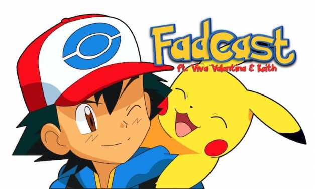 FadCast Ep. 97 | Pokemon Go: Tips, Tricks & Movie Talk ft. Viva Valentina & Keith