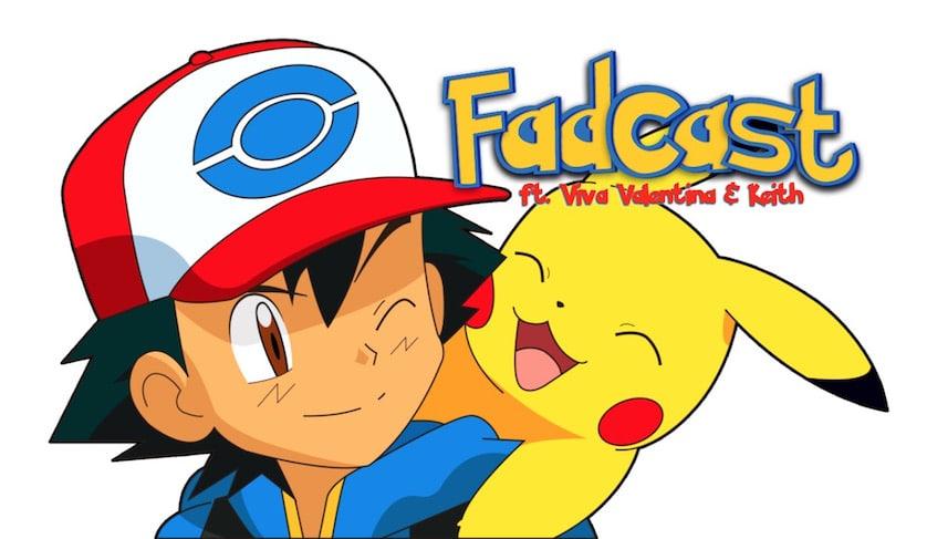 FadCast Ep. 97   Pokemon Go: Tips, Tricks & Movie Talk ft. Viva Valentina & Keith