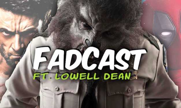 FadCast Ep. 101 | Superhero Versus Antihero ft. WolfCop Creator Lowell Dean
