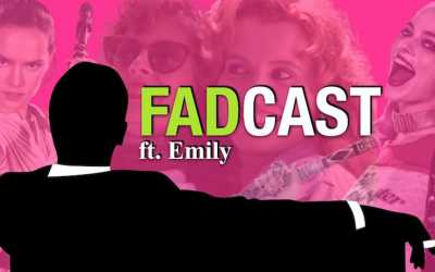 FadCast Ep. 102 | Feminism Versus Sexism in Film ft. Emily