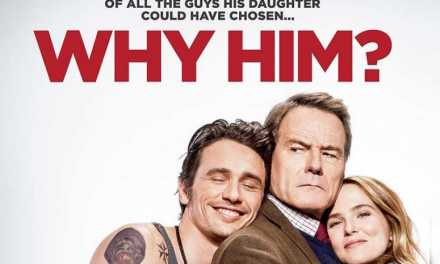 Review: 'Why Him' Makes Me Ask 'Why Did I See This Movie'?