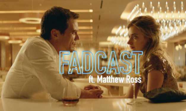 FadCast Ep. 118 | Twisted Romance Films ft. 'Frank & Lola' Director Matthew Ross