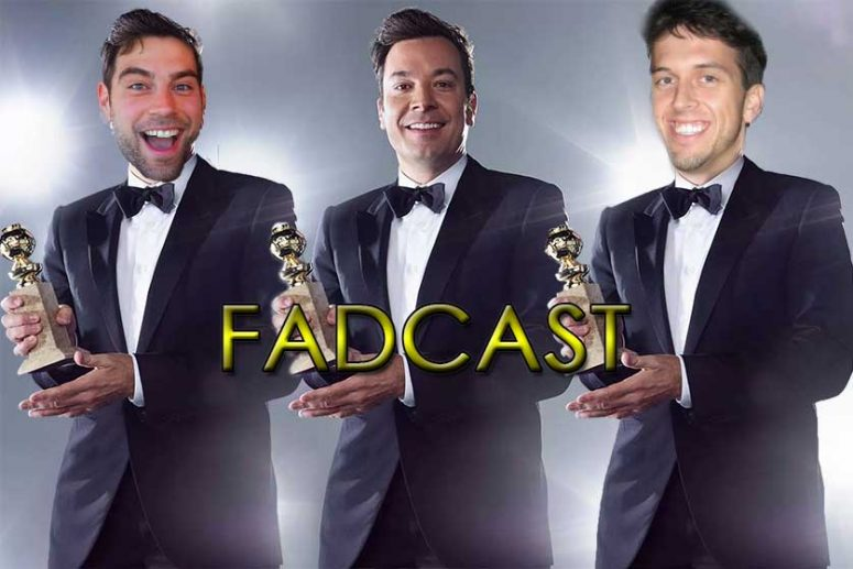 FadCast Ep. 123 | Golden Globes Best, Worst & Most Controversial Moments