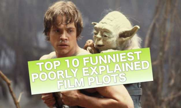 Top 10 Funniest Poorly Explained Film Plots