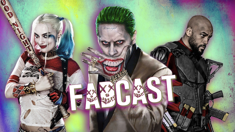 Fadcast 135 - Bad Movies With Epic Trailers - Suicide Squad.001