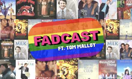FadCast Ep. 138 | What's The Deal With LGBT Films ft. 'Fair Haven' Actor/Producer Tom Malloy