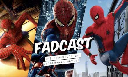 FadCast Ep. 146 | The Evolution of Spider-Man Movies