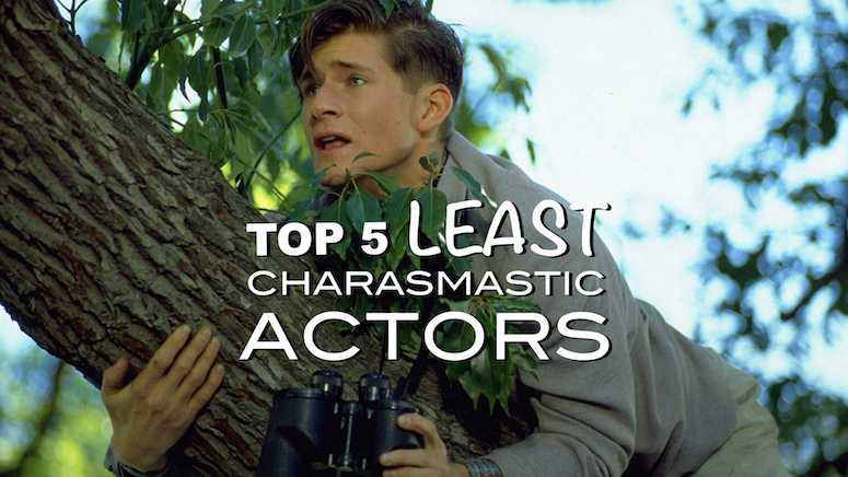 Top 5 least charismatic actors.001